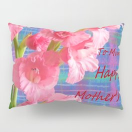 Pink Gladiolus - Mother's Day Pillow Sham