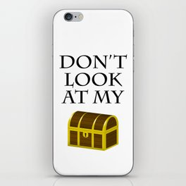 Don't look at my chest iPhone Skin