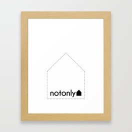 notonly house Framed Art Print