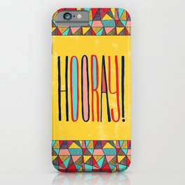 Hooray! iPhone Case
