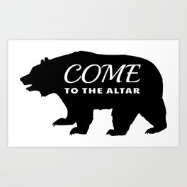 Come To The Altar Art Print