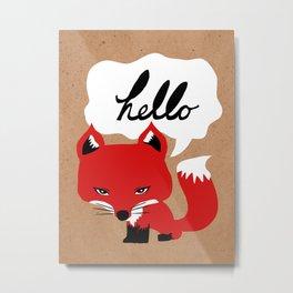 The Fox Says Hello Metal Print