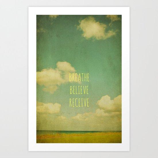 Breathe Believe Receive Art Print