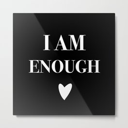 I am enough Metal Print