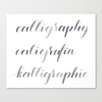 calligraphy Canvas Prints featuring Calligraphy! by Marcela Staub