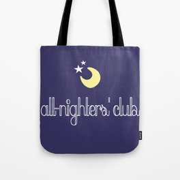 all-nighters' club Tote Bag