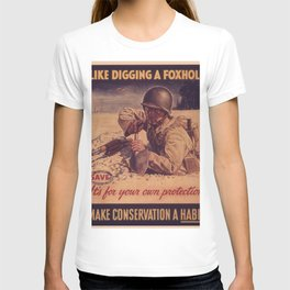 Vintage poster - Like Digging a Foxhole T-shirt