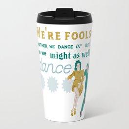 Might as well dance Travel Mug