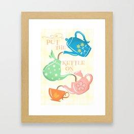 Put The Kettle On Framed Art Print
