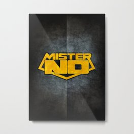 Mister No Metal Print