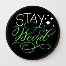 Stay Weird 2 Wall Clock