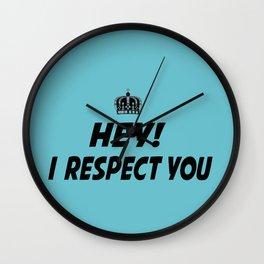 "I Respect you ""Blue"" Wall Clock"