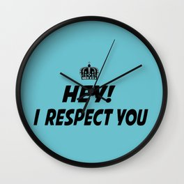 "I Respect you ""Blue"" Wall Clock"