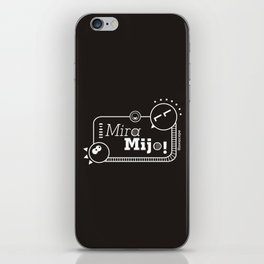 ¡Mira Mijo! iPhone Skin