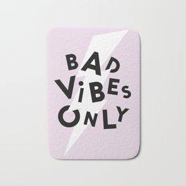 Bad Vibes Only Bath Mat