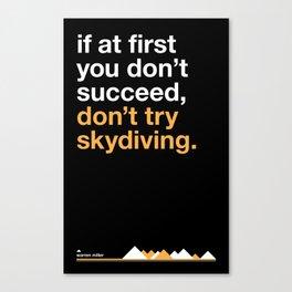 Warren Miller - don't try skydiving. Canvas Print