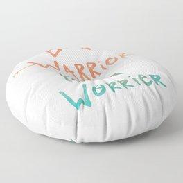 Be A Warrior, Not A Worrier Floor Pillow