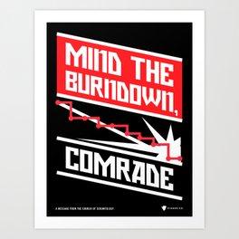 Mind the Burndown, Comrade - SCRUM Poster Art Print
