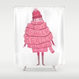 Really Really Really Fucking Cold Shower Curtain