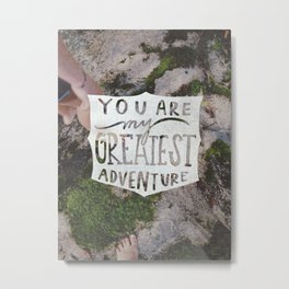 Greatest  Adventure Metal Print