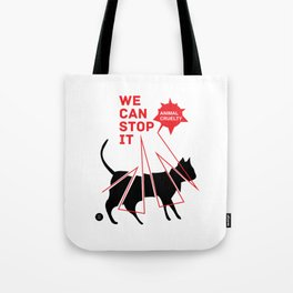 Stop the Animal Cruelty! Tote Bag