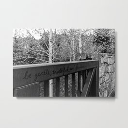 Be Gentle, Truthful and Fearless Metal Print