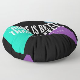 "Sheryl Sandberg ""Done is better than perfect"" Floor Pillow"