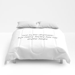 not to be dramatic Comforters