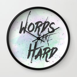 Words are Hard Wall Clock