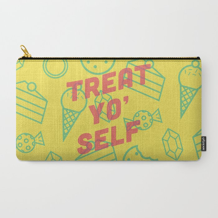 Treat Yo' Self Carry-All Pouch