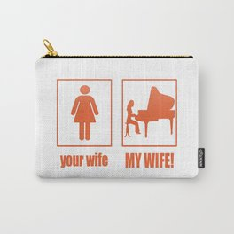 PIANIST - MY WIFE Carry-All Pouch