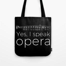 Yes, I speak opera (tenor) Tote Bag