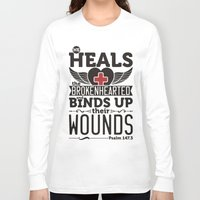 health Long Sleeve T-shirts featuring He health the brokenhearted by biblebox