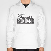 portland Hoodies featuring Explore Portland by cabin supply co