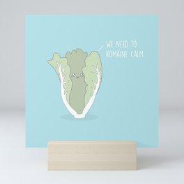 We Need To Romaine Calm #kawaii #romaine Mini Art Print