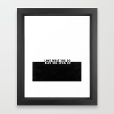 Do what you love what you do Framed Art Print