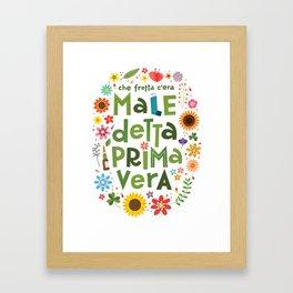 MALEDETTA PRIMAVERA Framed Art Print