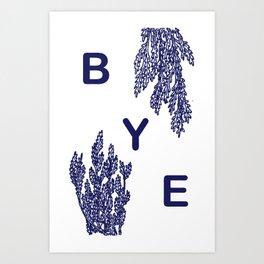 BYE - blue Art Print
