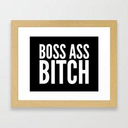 BOSS ASS BITCH (Black & White) Framed Art Print