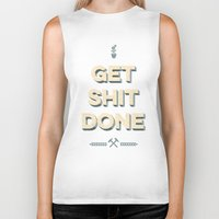 get shit done Biker Tanks featuring Get Shit Done by Alisha Henry