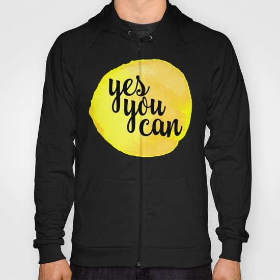 Yes You Can Quote Hoody