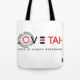 hate is backward Tote Bag