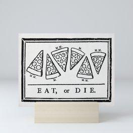 Eat, or Die Mini Art Print