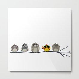 Too cool for the birds Metal Print