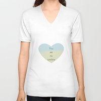 you are my sunshine V-neck T-shirts featuring You Are My Sunshine by Zen and Chic
