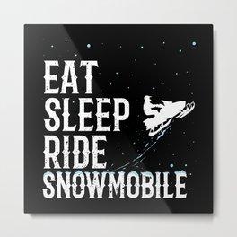 Eat Sleep Ride Snowmobile Metal Print