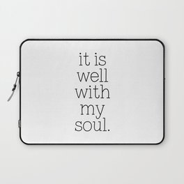 It Is Well With My Soul - Christian Quote, Bible Verse, Inspirational Hymn Lyrics, Scripture Art Laptop Sleeve
