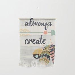 Always create Wall Hanging
