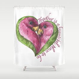 Together is a beautiful place to be Shower Curtain