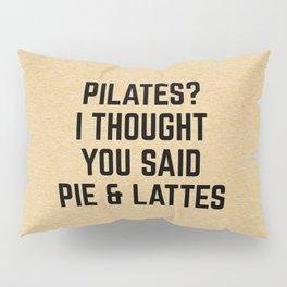 Pie & Lattes Funny Quote Pillow Sham